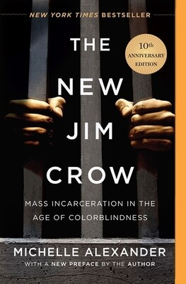 New Jim Crow By Michelle Alexander