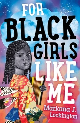 For Black Girls Like Me by Mariama J. Lockington