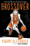 The Crossover: Graphic Novel by Kwame Alexander