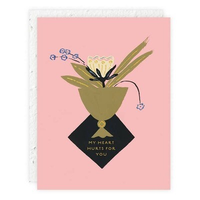 My Heart Hurts for You Sympathy Card