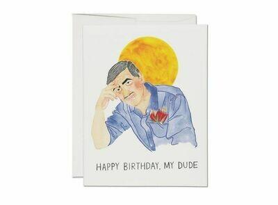 Happy Birthday, My Dude