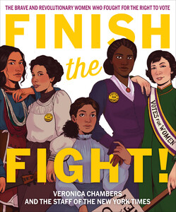 Finish the Fight! by Veronica Chambers and the Staff of the New York Times