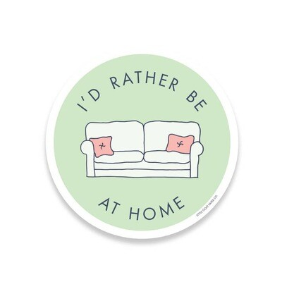 I'd Rather Be Home Sticker