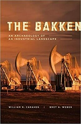 The Bakken by William R. Caraher and Bret A. Weber