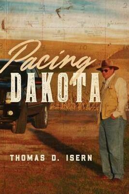 Pacing Dakota by Thomas D. Isern