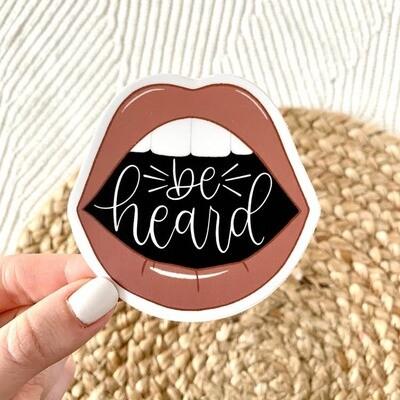 Be Heard Sticker