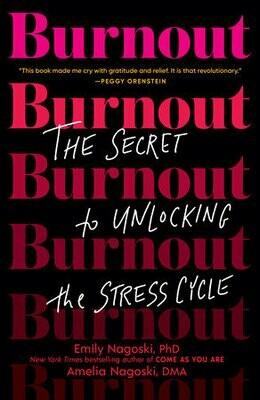 Burnout by Emily Nagoski and Amelia Nagoski