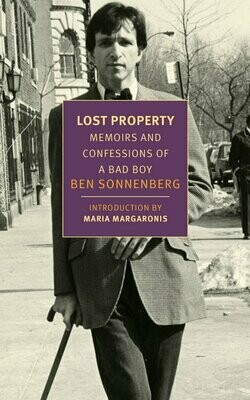 Lost Property: Memoirs and Confessions of a Bad Boy by Ben Sonnenberg