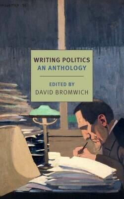 Writing Politics: An Anthology edited by David Bromwich