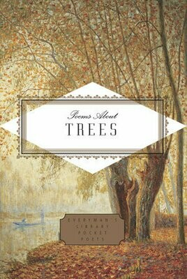 Poems About Trees (Everyman's Library Pocket Poets Ed.)