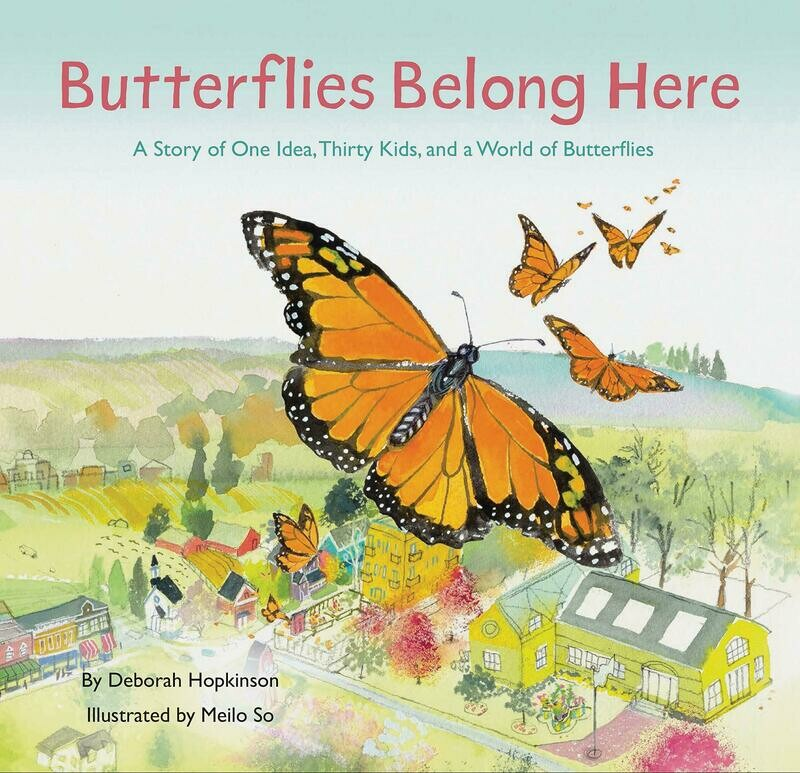 Butterflies Belong Here by Deborah Hopkinson & Meilo So