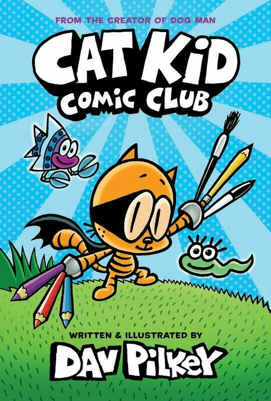Cat Kid Comic Club by Dav Pilkey