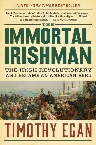 Immortal Irishman by Timothy Egan