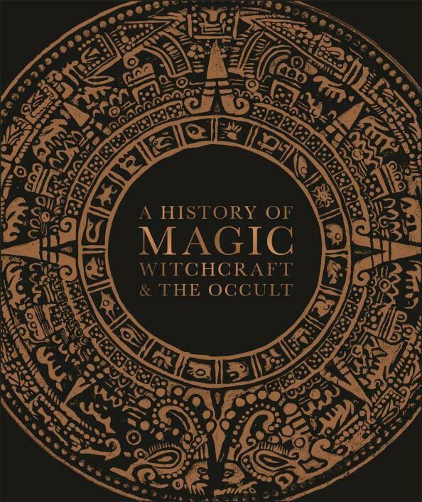 A History of Magic, Witchcraft, & the Occult
