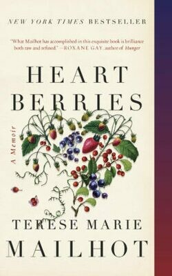Heart Berries by Terese Marie Mailhot