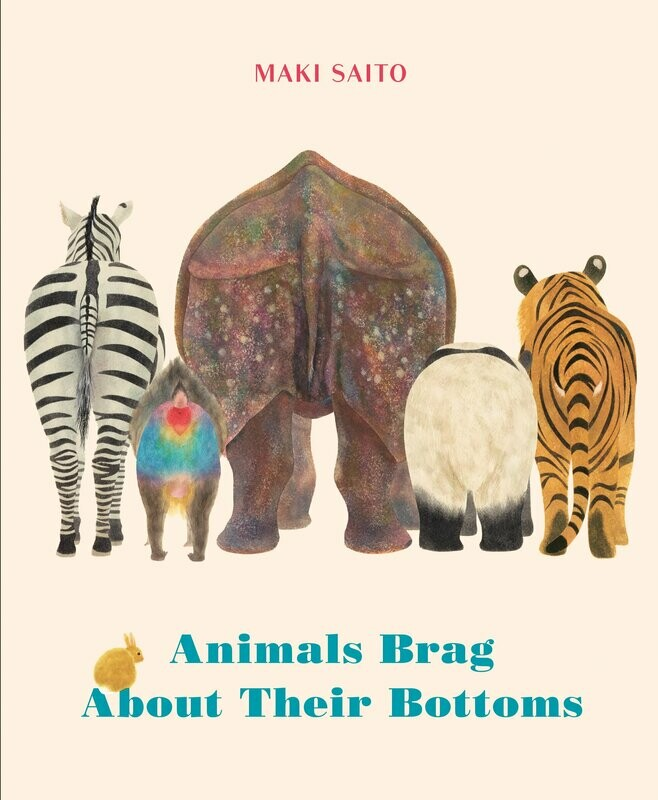 Animals Brag About Their Bottoms by Maki Sato