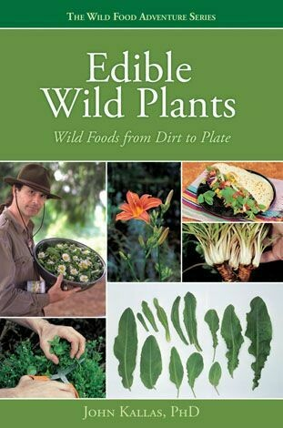 Edible Wild Plants by John Kallas, PhD