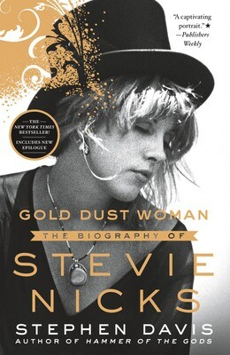 Gold Dust Woman the Biography of Stevie Nicks by Stephen Davis