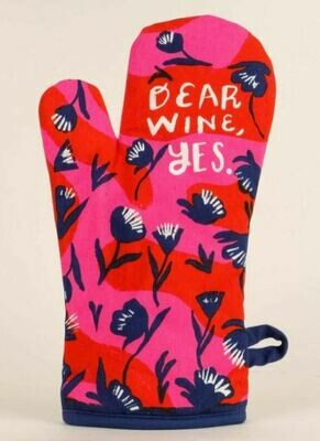 Dear Wine, Yes. Oven Mitt