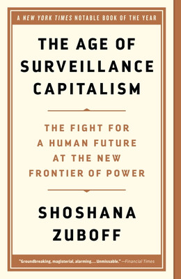 Age Of Surveillance Capitalism by Shoshana Zuboff