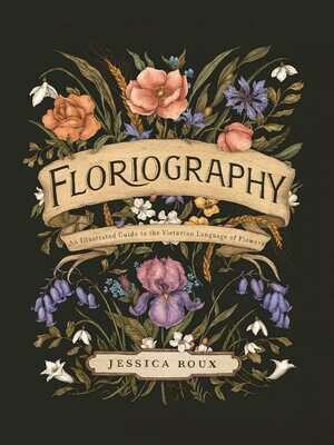 Floriography by Jessica Roux