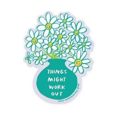 Things Might Work Out Sticker