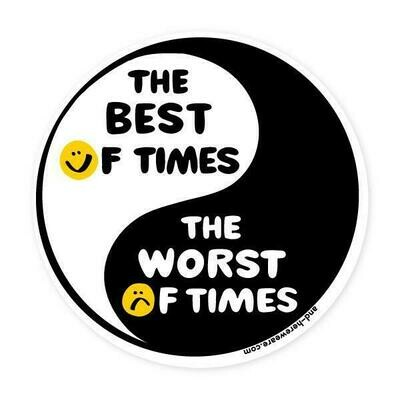 Best of Times / Worst of Times Sticker