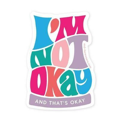 I'm Not Okay Sticker