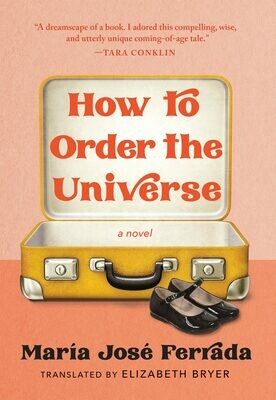 How to Order the Universe by Maria Jose Ferrada
