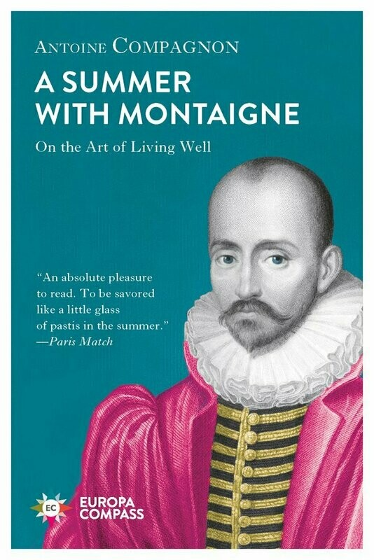 A Summer With Montaigne by Antoine Compagnon