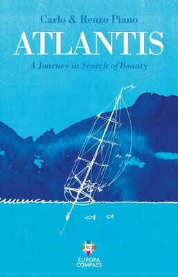 Atlantis: A Journey In search of Beauty by Carlo & Renzo Piano