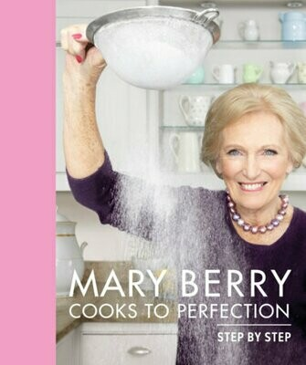Mary Berry Cooks to Perfection by Mary Berry