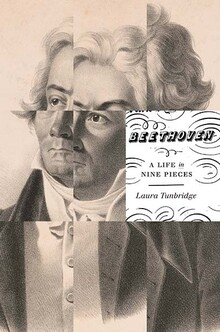 Beethoven: A Life in Pieces by Laura Tunbridge