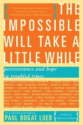 Impossible Will Take A Little While by Paul Rogat Loeb