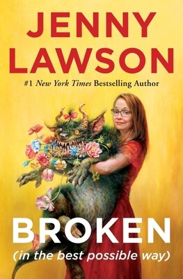 Broken (in the Best Possible Way) by Jenny Lawson
