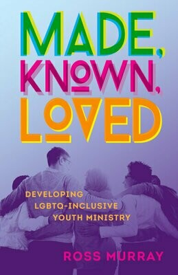 Made, Known, Loved by Ross Murray
