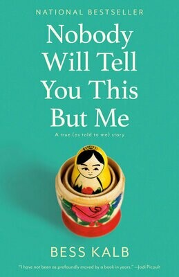 Nobody Will Tel You This But Me by Bess Kalb