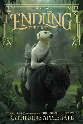 Endling Book Two: The First by Katherine Applegate