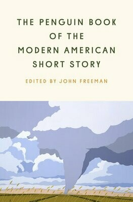The Penguin Book of the Modern American Short Story Edited by John Freeman