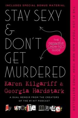 Stay Sexy & Don't Get Murdered by Karen Kilgariff & Georgia Hardstark