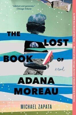 The Lost Book of Adana Moreau by Michael Zapata