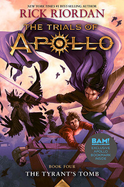 The Trials of Apollo Book 4: The Tyrant's Tomb by Rick Riordan