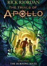 The Trials of Apollo: The Burning Maze - Book 3