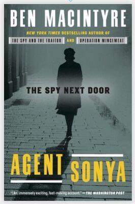 Agent Sonya: The Spy Next Door by Ben Macintyre