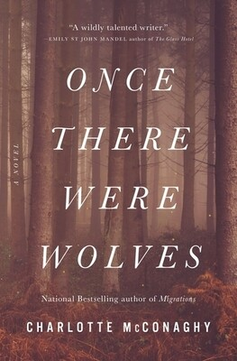 Once There Were Wolves by Charlotte McConaghy