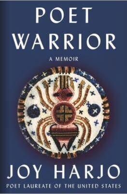 Poet Warrior by Joy Harjo