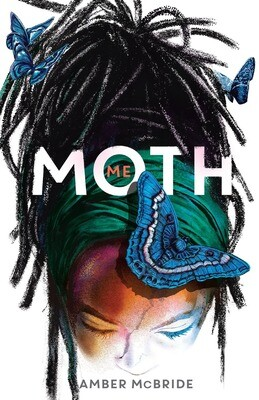 Me (Moth) by Amber McBride