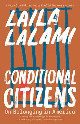 Conditional Citizens by Laila Lalami
