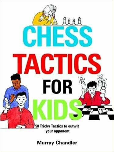 (USED) Chess Tactics For Kids (Hardcover) by Murray Chandler