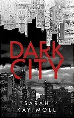 (NEW) Dark City (Paperback) by Sarah Kay Moll